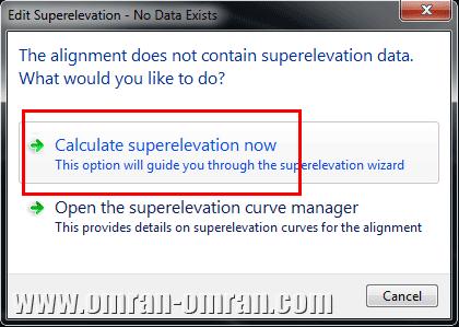 در پنجره باز شده Calculate superelevation now را انتخاب کنید.